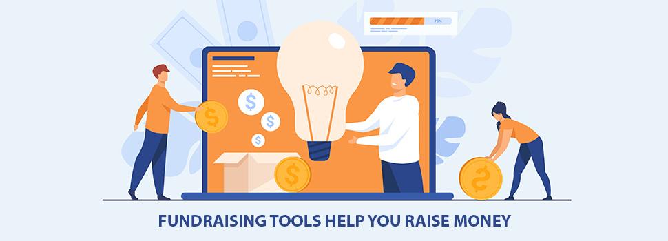 Best Fundraising Tools Help You Raise Money