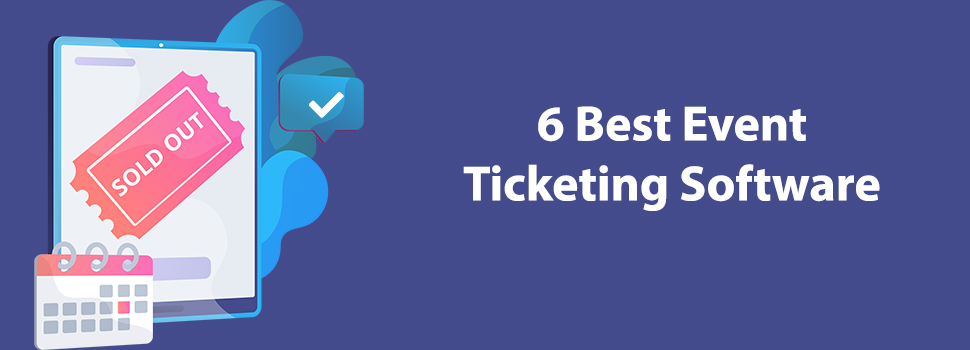6 Best Event Ticketing Software for Nonprofits!