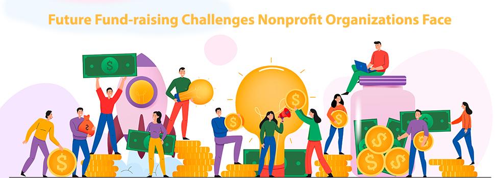 Future Fund-raising Challenges That Nonprofit Organizations Face